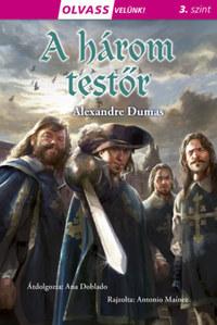 Alexandre Dumas: Olvass velünk! (3) - A három testőr -  (Könyv)