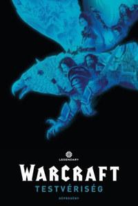 Paul Cornell, Matt Broome: Warcraft - Testvériség -  (Könyv)