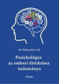 Dr. Rókusfalvy Pál: Pszichológia: az emberi életdráma tudománya -  (Könyv)