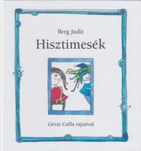 Berg Judit: Hisztimesék -  (Könyv)