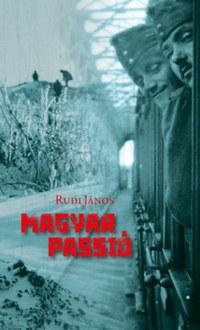 Rudi János: Magyar passió -  (Könyv)