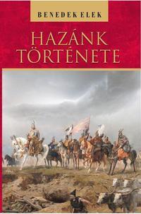 Benedek Elek: Hazánk története -  (Könyv)