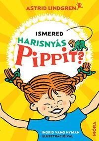Astrid Lindgren: Ismered Harisnyás Pippit? -  (Könyv)