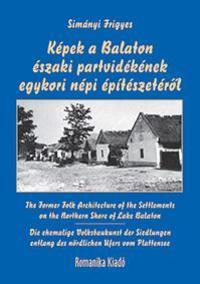 Simányi Frigyes: Képek a Balaton északi partvidékének egykori népi építészetéről -  (Könyv)
