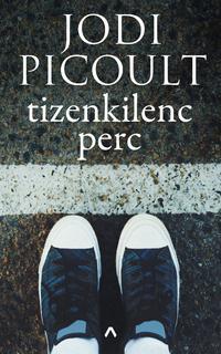 Jodi Picoult: Tizenkilenc perc -  (Könyv)