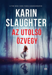 Karin Slaughter: Az utolsó özvegy -  (Könyv)