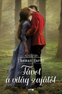 Thomas Hardy: Távol a világ zajától -  (Könyv)