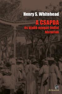 Henry S. Whitehead: A csapda - és újabb nyugat-indiai históriák -  (Könyv)