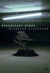 Krusovszky Dénes: Áttetsző viszonyok -  (Könyv)