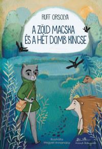 Ruff Orsolya: A zöld macska és a hét domb kincse -  (Könyv)
