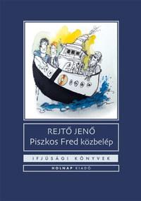 Rejtő Jenő: Piszkos Fred közbelép - Fülig Jimmy őszinte sajnálatára -  (Könyv)