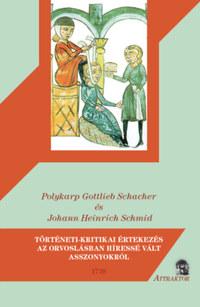 Polykarp Gottlieb Schacher, Johann Heinrich Schmid: Történeti-kritikai értekezés az orvolásban híressé vált asszonyokról - 1738 -  (Könyv)