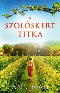 Ann Mah: A szőlőskert titka -  (Könyv)