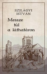 Szilágyi István: Messze túl a láthatáron -  (Könyv)