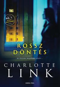 Charlotte Link: Rossz döntés -  (Könyv)