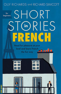 Olly Richards, Richard Simcott: Short Stories in French for Beginners -  (Könyv)