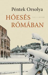 Péntek Orsolya: Hóesés Rómában - Dedikált -  (Könyv)