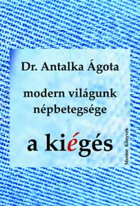 Dr. Antalka Ágota: Modern világunk népbetegsége - A kiégés -  (Könyv)
