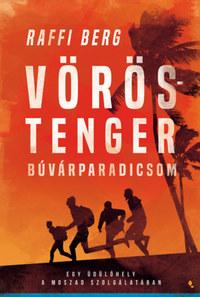 Raffi Berg: Vörös-tenger búvárparadicsom - Egy üdülőhely a Moszad szolgálatában -  (Könyv)