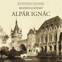 Rozsnyai József: Alpár Ignác -  (Könyv)