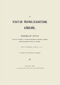Hermann Ottó: A magyar ősfoglalkozások köréből -  (Könyv)