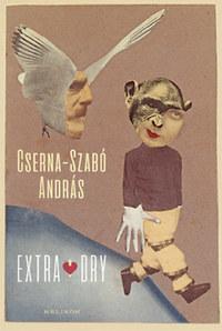 Cserna-Szabó András: Extra Dry -  (Könyv)