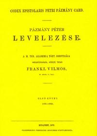 Pázmány Péter: Pázmány Péter levelezése I. 1605-1625 -  (Könyv)