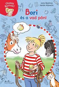 Julia Boehme: Bori és a vad póni - Olvass Borival! 1. -  (Könyv)