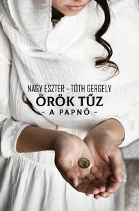 Nagy Eszter/Tóth Gergely: Örök tűz - A papnő -  (Könyv)