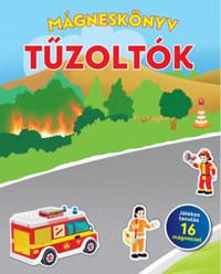Tűzoltók - Mágneskönyv - Játékos tanulás 16 mágnessel -  (Könyv)