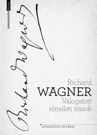 Richard Wagner: Válogatott elméleti írások -  (Könyv)