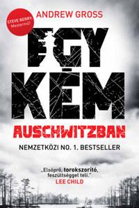 Andrew Gross: Egy kém Auschwitzban -  (Könyv)