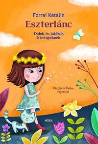 Forrai Katalin: Eszterlánc - Dalok és játékok kicsinyeknek -  (Könyv)