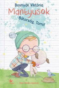 Bosnyák Viktória: Mantyusok - Bátorság, Tomi! -  (Könyv)