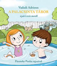 Vadadi Adrienn: A Palacsinta tábor - Nyári ovis mesék -  (Könyv)
