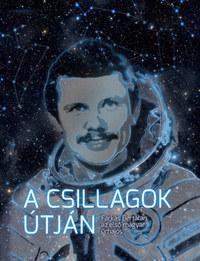 Tőrös István: A csillagok útján - Farkas Bertalan, az első magyar űrhajós -  (Könyv)