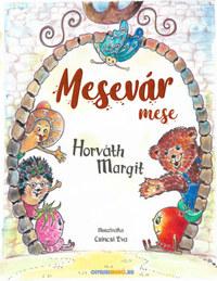 Horváth Margit: Mesevár mese -  (Könyv)