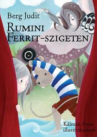 Berg Judit: Rumini Ferrit-szigeten -  (Könyv)