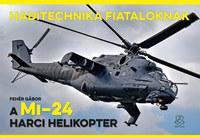 Fehér Gábor: A Mi-24 harci helikopter -  (Könyv)