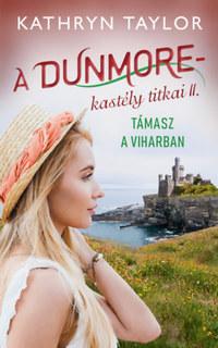 Kathryn Taylor: Támasz a viharban - A Dunmore-kastély titkai II. -  (Könyv)