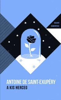 Antoine de Saint-Exupéry: A kis herceg - Helikon zsebkönyvek 5. -  (Könyv)
