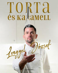 Lengyel József: Torta és karamell -  (Könyv)