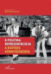 A politika reprezentációja a kortárs könnyűzenében -  (Könyv)