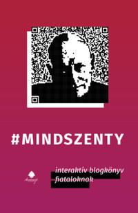 Kovács Attila Zoltán, Kovács Gergely: mindszenty - interaktív blogkönyv fiataloknak -  (Könyv)