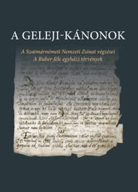 A Geleji-kánonok - A Szatmárnémeti Nemzeti Zsinat végzései - A Ruber-féle egyházi törvények -  (Könyv)