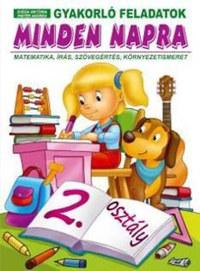 Svéda Viktória, Pintér Andrea: Gyakorló feladatok minden napra - 2. osztály - Matematika, írás, szövegértés, környezetismeret -  (Könyv)