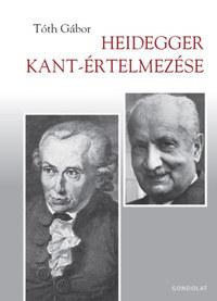 Tóth Gábor: Heidegger Kant-értelmezése -  (Könyv)