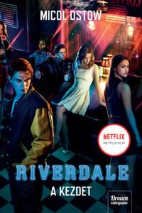 Micol Ostow: Riverdale - A kezdet -  (Könyv)