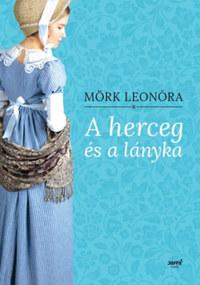 Mörk Leonóra: A herceg és a lányka -  (Könyv)