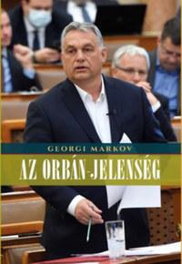 Georgi Markov: Az Orbán-jelenség -  (Könyv)